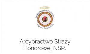 Arcybractwo Straży Honorowej NSPJ